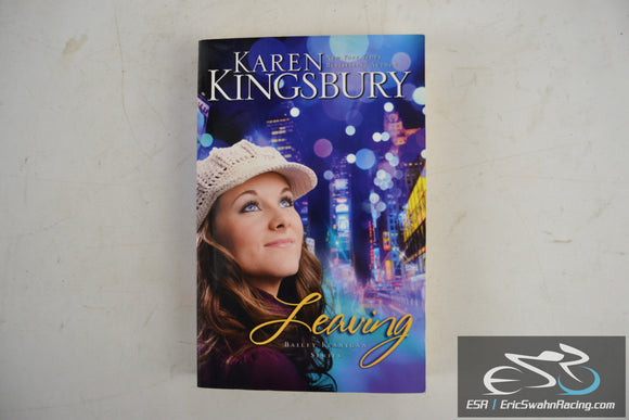Leaving - Bailey Flanigan Series Paperback Book 2011 Karen Kingsbury