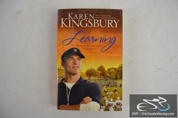 Learning - Bailey Flanigan Series Paperback Book 2011 Karen Kingsbury
