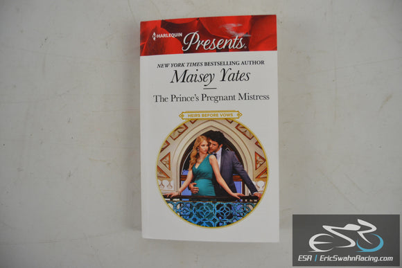 The Prince's Pregnant Mistress - Heirs Before Vows Paperback 16 Maisey Yates