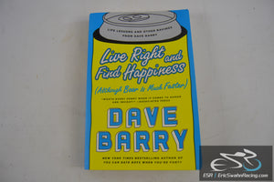 Live Right and Find Happiness Paperback Book Dave Barry 2016