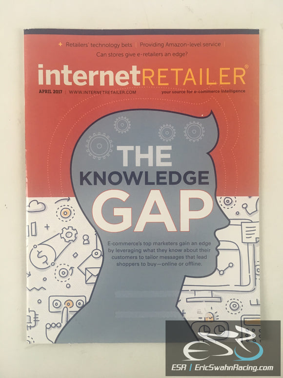 Internet Retailer Magazine April 2017 V19.4 The Knowledge Gap