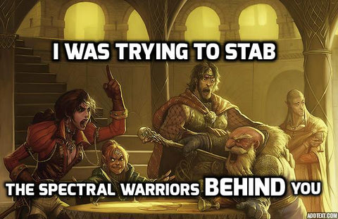 I was trying to stab the spectral warriors behind you!
