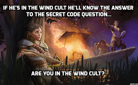 If he's in the wind cult, he'll know the answer to the secret code question: Are you in the wind cult?