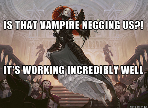 Is that vampire negging us?  It's working incredibly well.