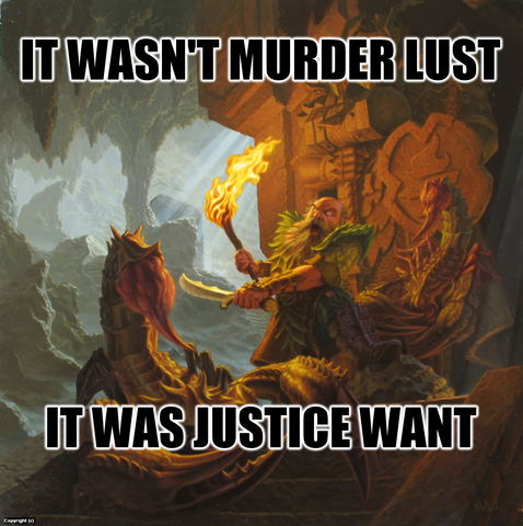 It wasn't murder lust, it was justice want!