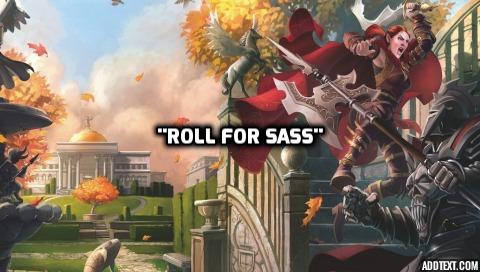 Roll for sass.