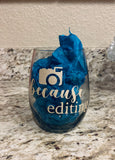 """Becuase Editing"" Photog Life Wine Tumbler"