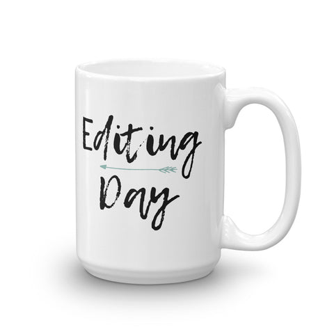 """Editing Day"" Photog Life 15 oz Mug"