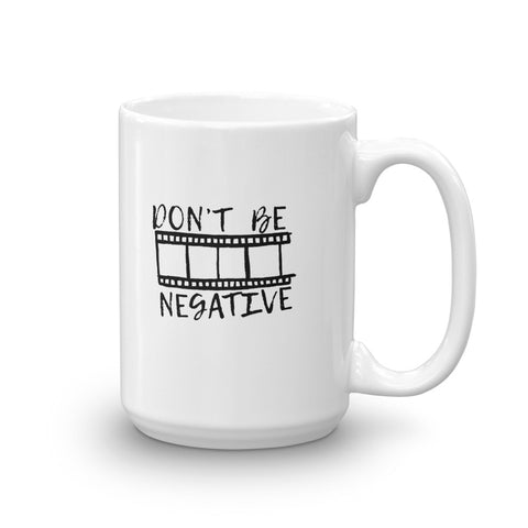 "Photog Life ""Don't Be Negative"" Mug"