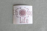 Photog Life Vinyl Stickers ** Small and Large