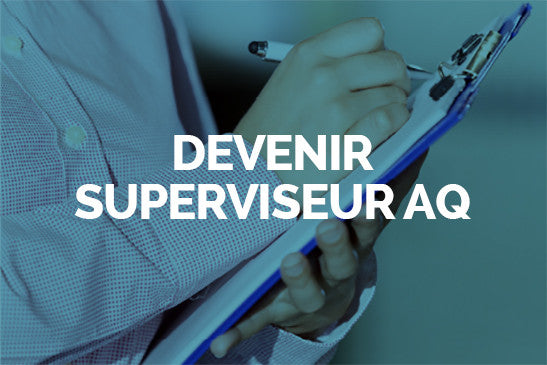Devenir superviseur AQ (1jr)