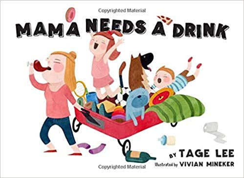 Mama Needs A Drink by Tage Lee