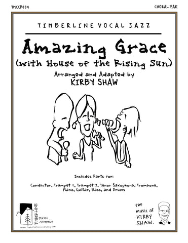 Amazing Grace (with House of the Rising Sun) Choral Pak