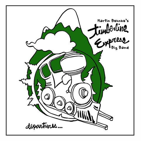 Departures - Martin Behnke's Timberline Express Big Band CD