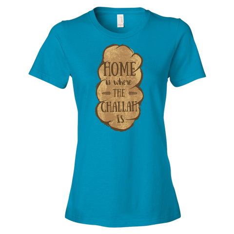 """Home Is Where The Challah Is"" Women's Tee"