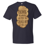 """Home Is Where The Challah Is"" Men's Tee"