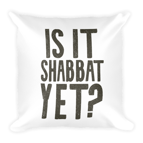 """Is It Shabbat Yet?"" Accent Pillow"