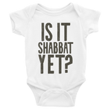 "Infant ""Is It Shabbat Yet?"" Onesie"
