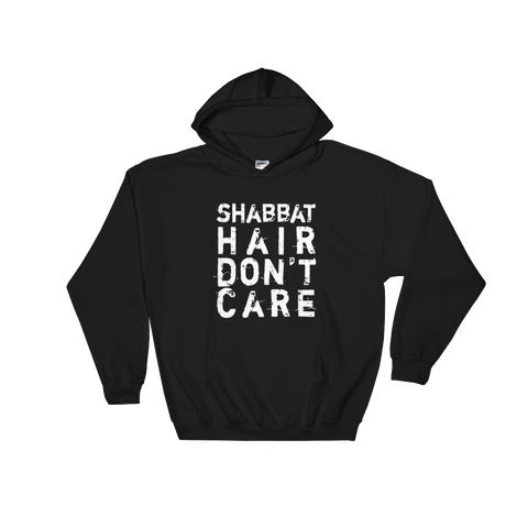"""Shabbat Hair Don't Care"" Black Hooded Sweatshirt"