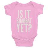 "Infant ""Is It Shabbat Yet"" Onesie"