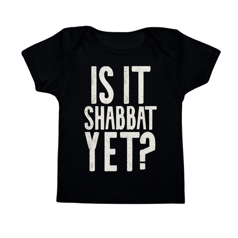 "Infant ""Is It Shabbat Yet?"" Tee"