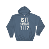 """Is It Shabbat Yet?"" Hooded Sweatshirt"