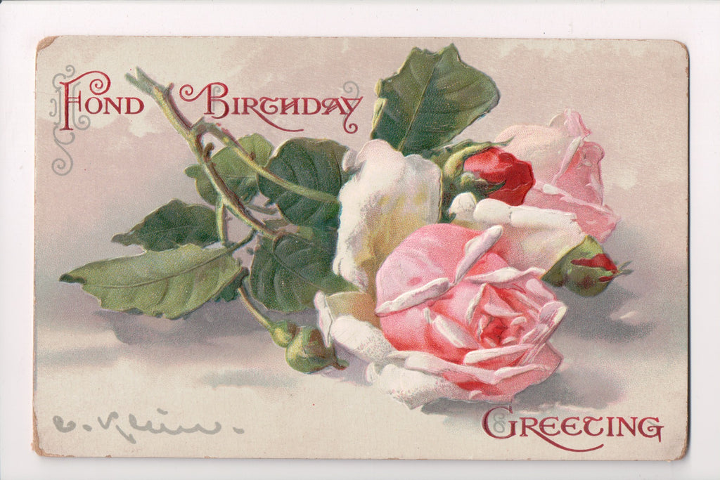 Greetings - Misc - Artist signed C Klein - FOND BIRTHDAY, pink roses - E09086