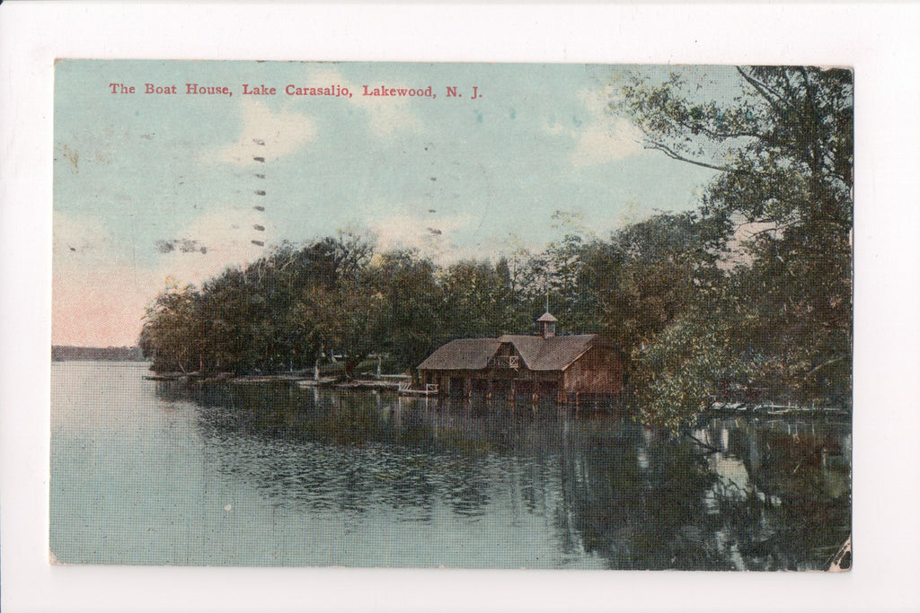 NJ, Lakewood - Lake Carasaljo, The BOAT HOUSE - @1912 postcard - S01319