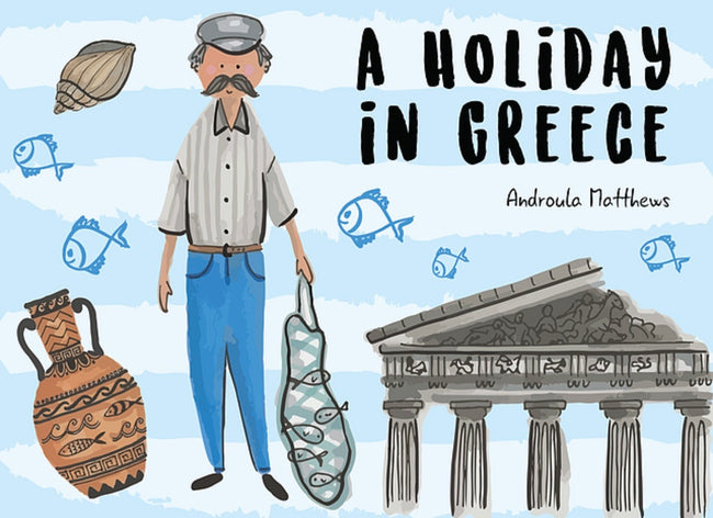 a holiday in greece book, androula matthews, greek book, greek bilingual book, greece holiday,