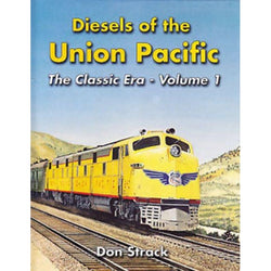 Book - Diesels Of The Union Pacific 1934-1982 Volume 1