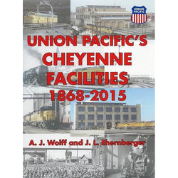 Book - Union Pacific's Cheyenne Facilities 1868-2015