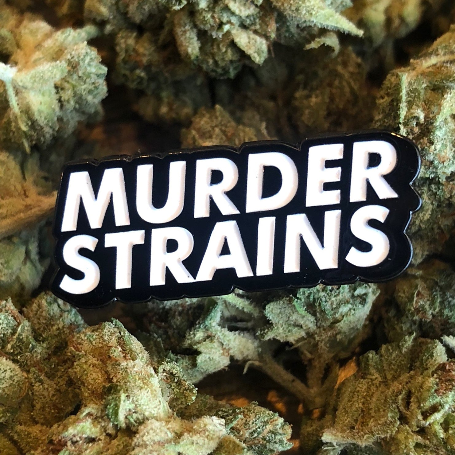 MURDER STRAINS LAPEL PIN / LIMITED EDITION