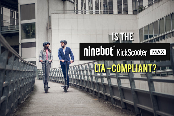 Is the Segway-Ninebot MAX Kick scooter LTA-Compliant?