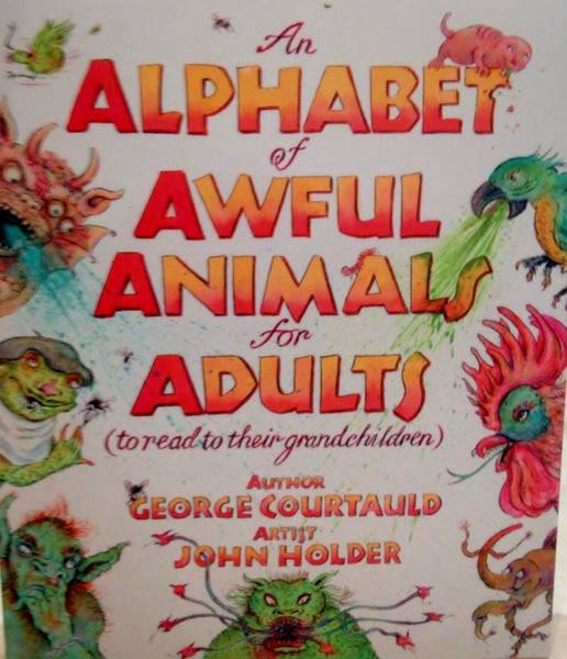 An Alphabet of Awful Animals for Adults