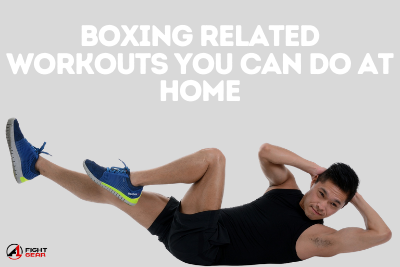 Boxing Related Workouts You Can Do at Home