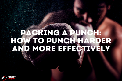 Packing a Punch: How to Punch Harder and More Effectively