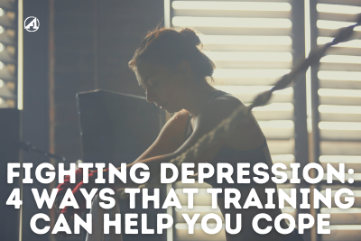 FIGHTING DEPRESSION: 4 WAYS THAT TRAINING CAN HELP YOU COPE
