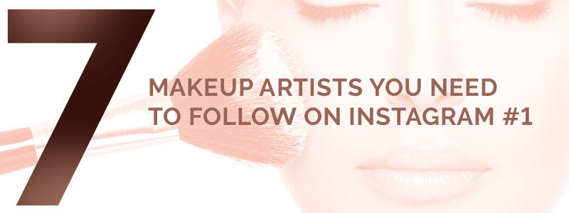 7 Makeup Artists You Need to Follow on Instagram #1