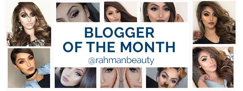 Blogger of the month @rahmanbeauty