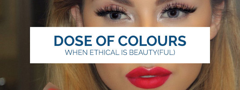 Dose of Colors- When ethical is beauty(ful)