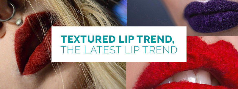 Textured Lip Trend, The Latest Lip Trend.