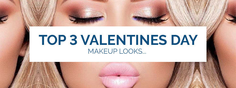 Top 3 Valentines Day Makeup Looks