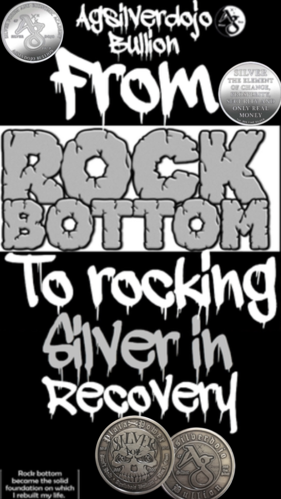 "MY STORY AND HOW I BECAME FROM.. ""FROM ROCK BOTTOM TO ROCKING SILVER IN RECOVERY"""