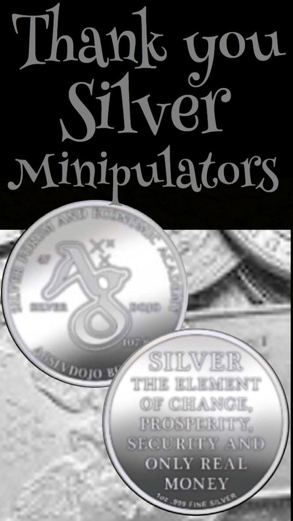 THANK YOU SILVER MANIPULATORS