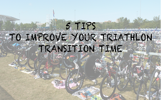 5 Tips For Improving Your Triathlon Transition Time