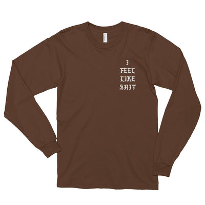 T-Shirts - Limited Edition 'I Feel Like Shit' Longsleeve T-Shirt - Longline Clothing