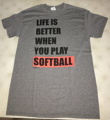 """Life is better when you play softball"""