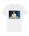BE MORE KEANU WHITE TEE BY BRANDT