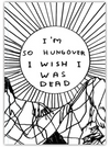 I'm so hungover I wish I was dead A6 Notebook by David Shrigley