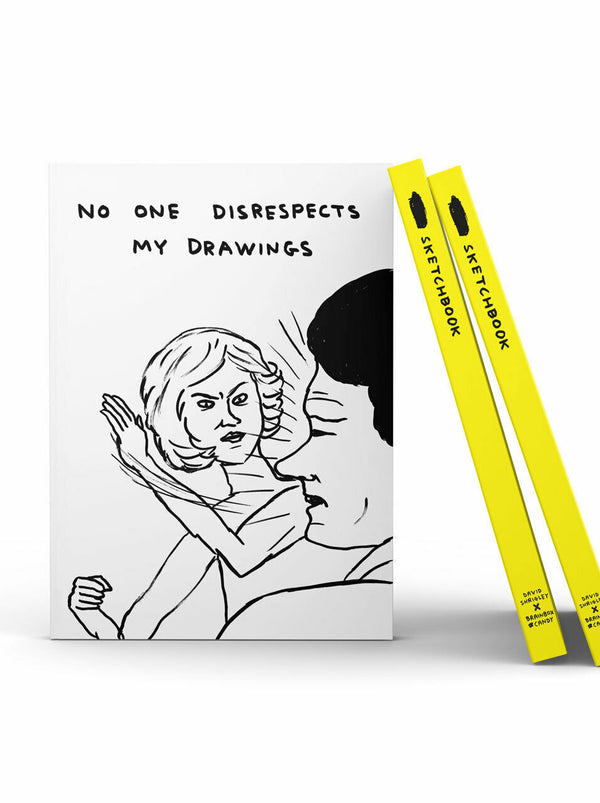 No One Disrespects My Drawings Sketchbook by David Shrigley